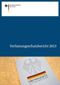 Verfassungsschutzbericht 2013 - Warnung vor rechtsextr. Netzwerk Europäische Aktion /Titelbild: (c) Bundesministerium des Inneren